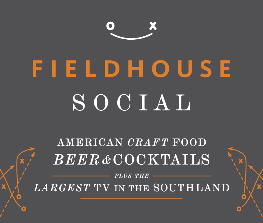 Fieldhouse Social American Craft Food Beer & Cocktails plus the Largest TV in the Southland